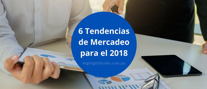 Tendencias de Mercadeo 2018 - Highlight Studio
